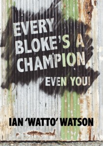 EVERY-BLOKES-A-CHAMPION-FRONTCOVER